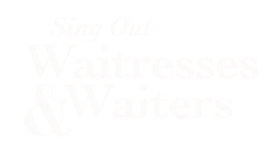 Sing Out Waitresses & Waiters logo